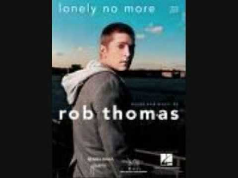 lonely no more rob thomas