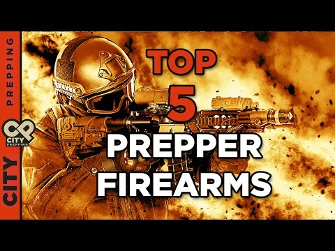 The Top 5 Prepper Firearms