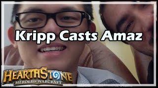 [Hearthstone] Kripp Casts Amaz