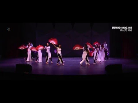 Mua Lac Hong   Breaking Ground 2015 [Official]