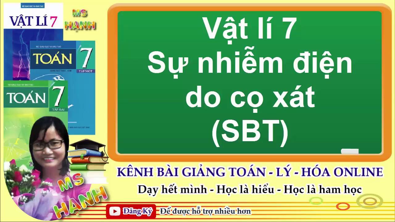 [ Vật Lí 7 ] Bài 17 Sự nhiễm điện do cọ xát (SBT)