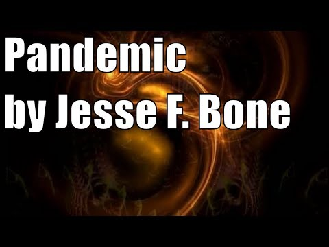 Pandemic by Jesse Franklin Bone . Science Fiction short stories audiobook