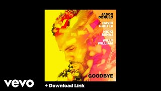 Free Download: Jason Derulo x David Guetta - Goodbye (feat. Nicki Minaj & Willy William)