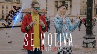 JD PANTOJA & KHEA - SE MOTIVA (LETRA)