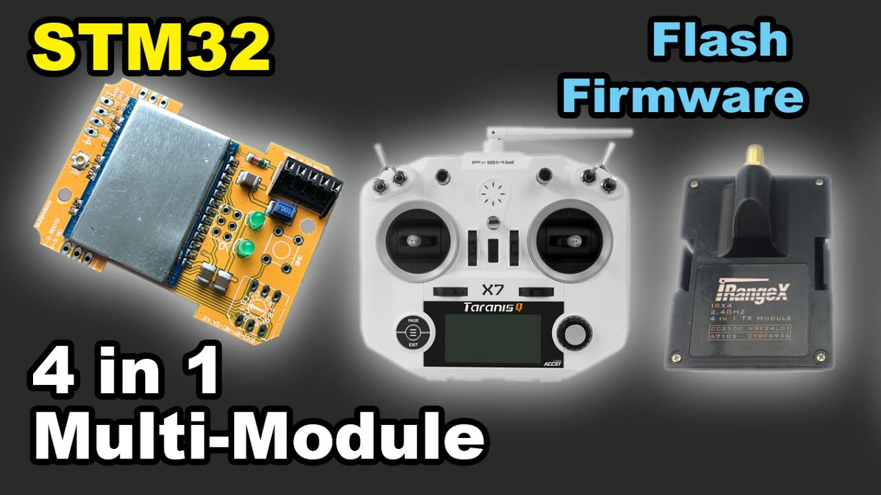 ✅ Updating STM32 4 in 1 iRangeX IRX4 multi protocol module firmware flash  taranis frsky banggood