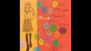 The Minus 5 - Let the War Against Music Begin (Full Album)