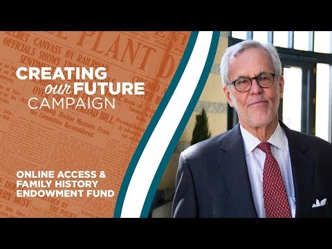 Creating Our Future Campaign, Online Access & Family History Endowment Fund