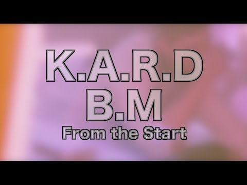 K.A.R.D - From the Start (BM Focus)