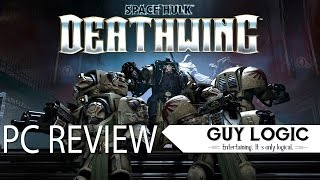 Space Hulk: Deathwing - Logic Review
