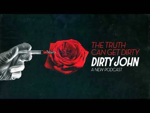 Dirty John Podcast - Episode #01 : The Real Thing  - L.A. TIMES - WONDERY - PERSONAL JOURNALS