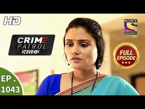 Crime Patrol Dastak - Ep 1043 - Full Episode - 17th May, 2019
