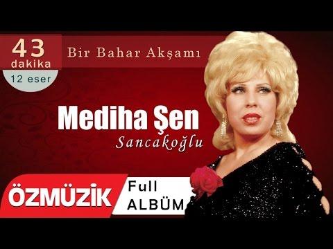 Mediha Şen Sancakoğlu - Bir Bahar Akşamı Rastladım Size - Nostalji Keyfi