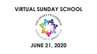 June 21, 2020 Virtual Sunday School