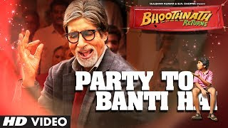 Bhoothnath Returns Party Toh Banti Hai Song | Amitabh Bachchan | Meet Bros Anjjan | Mika
