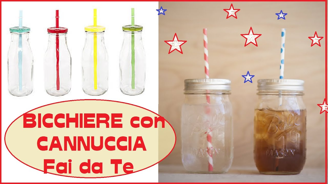 bicchieri con cannuccia fai da te mason jar cup diy