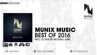 Best of Munix Music 2016 - DJ Mix by Michael June