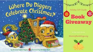 """""""Where Do Diggers Celebrate Christmas"""" Book Giveaway"""
