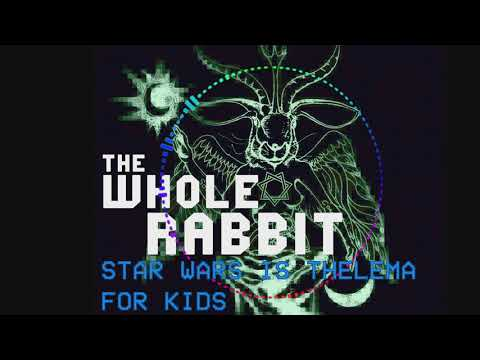 Star Wars is Thelema for Kids