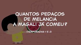 Mônica Toy | Curiosidades: Quantos pedaços de melancia a Magali já comeu? (Temporadas 1 e 2)