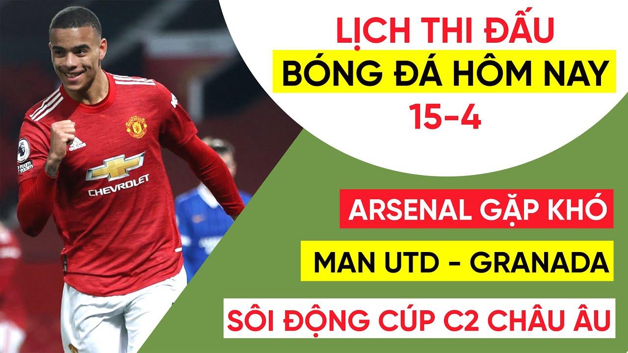Lịch thi đấu bóng đá hôm nay 15-4   MU - Granada, Arsenal NGUY TO   Cúp C2 châu Âu