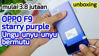 Download Video Hape OPPO Starry Purple ini beneran menggoda - unboxing OPPO F9 MP3 3GP MP4