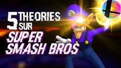 5 THÉORIES SUR SUPER SMASH BROS (#93)