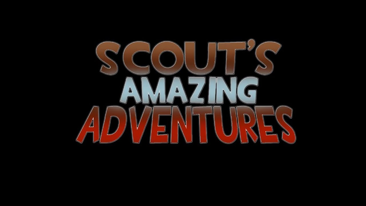 Scout's Amazing Adventures (All Parts)