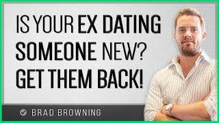 Ex Dating Someone Else? Here's How to Get Them Back FAST (CRAZY TACTICS)