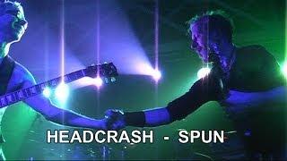 11 HEADCRASH  - SPUN Live
