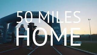 50 Miles Home - Ultra Marathon Documentary