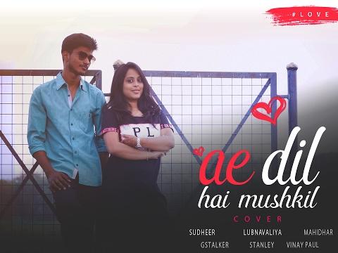 Ae Dil Hai Mushkil Cover | Sudheer Kumar | Lubna Valiya | Mahidhar Reddy