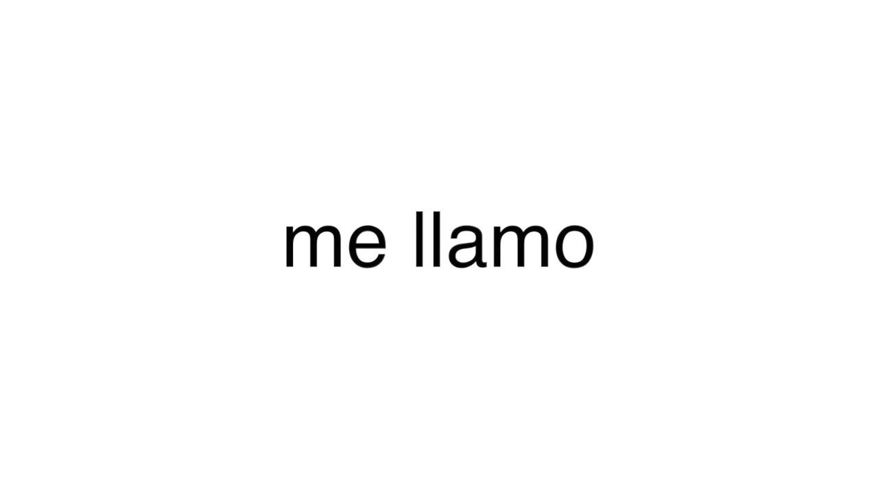 How to pronounce me llamo - YouTube