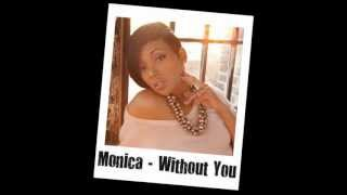 Monica - Without You [HQ + Download Link]