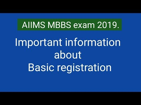 AIIMS MBBS exam 2019 ।। Important information about basic registration