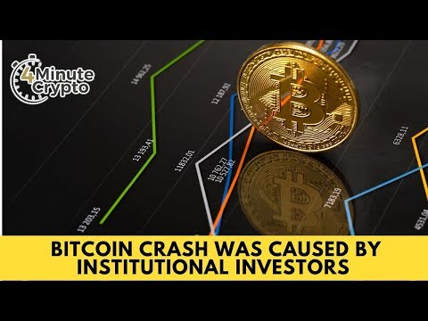 Bitcoin Crash Was Caused By Institutional Investors