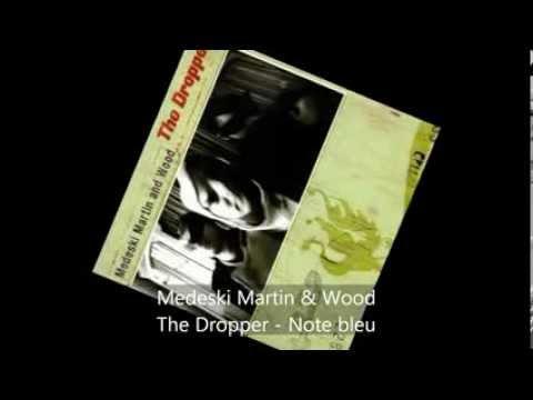 Medeski Martin & Wood - The Dropper - Note bleu mp3