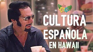 CULTURA ESPAÑOLA en Hawaii