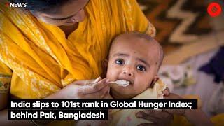 India Slips To 101st Rank In Global Hunger Index; Behind Pak, Bangladesh