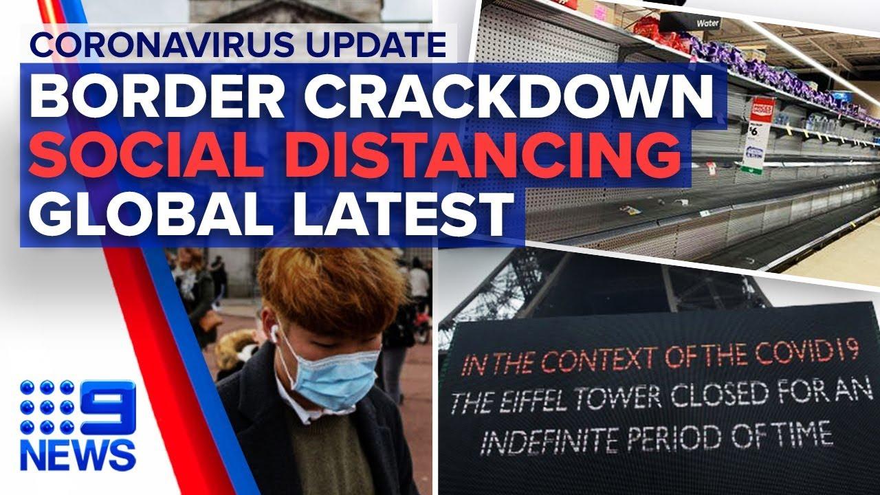Coronavirus: New border restrictions, cases, global headlines | Nine News Australia