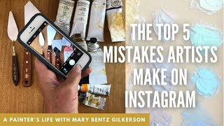 The Top 5 Mistakes Artists Make on Instagram