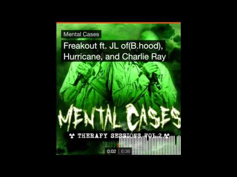 FREAKOUT MENTAL CASES  FT HURRICANE X JL B-HOOD X C-RAY