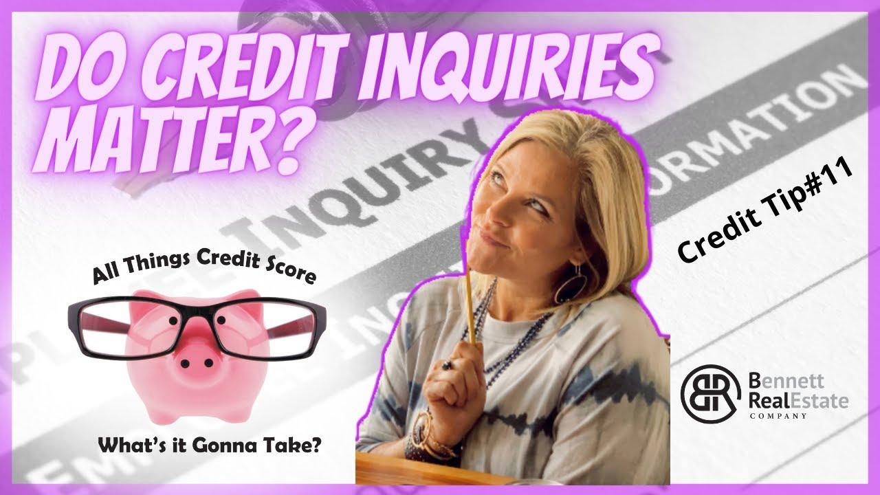 Do Credit Inquiries Matter? - Credit Tip #11