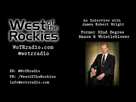 An Interview with James Robert Wright, Former 32nd Degree Mason and Whistleblower - on WoTRradio