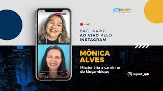 LIVE APMT com Mônica Alves   Missionária a caminho de Moçambique