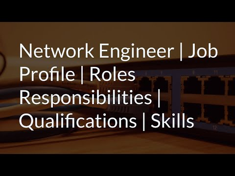 Network Engineer | Job Profile | Roles Responsibilities | Qualifications | Skills