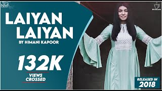 Video Laiyan Laiyan By Himani Kapoor [ Namyoho Studios ] download MP3, 3GP, MP4, WEBM, AVI, FLV Oktober 2018