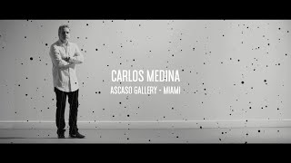 Carlos Medina - Ascaso Gallery, Miami