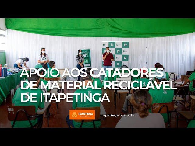 Prefeitura de Itapetinga e Defensoria Pública apoiam catadores de recicláveis