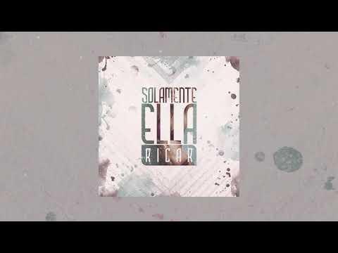 Ricar | Solamente Ella (Prod. Quimiko)