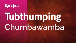 Karaoke Tubthumping - Chumbawamba *